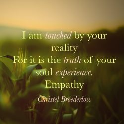 Empathy Quote Touched Reality Truth Soul Experience